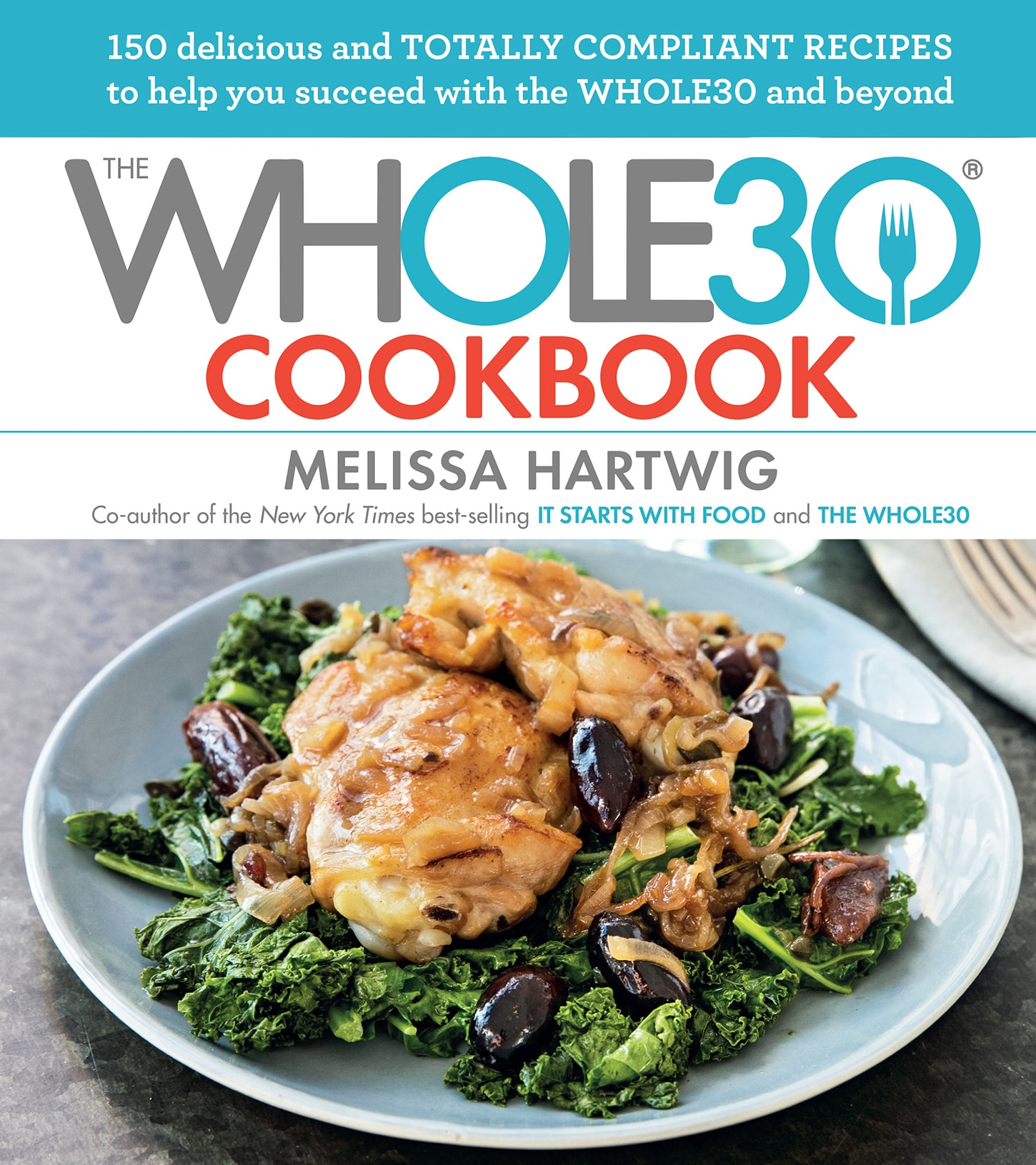 The Whole30 Cookbook cover featuring smothered chicken with onions and olives on a bed of kale.